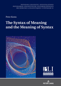 The Syntax of Meaning and the Meaning of Syntax
