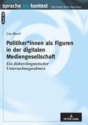 Politiker*innen als Figuren in der digitalen Mediengesellschaft