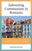 Subverting Communism in Romania
