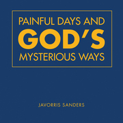 Painful Days and God'S Mysterious Ways