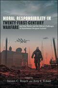 Moral Responsibility in Twenty-First-Century Warfare