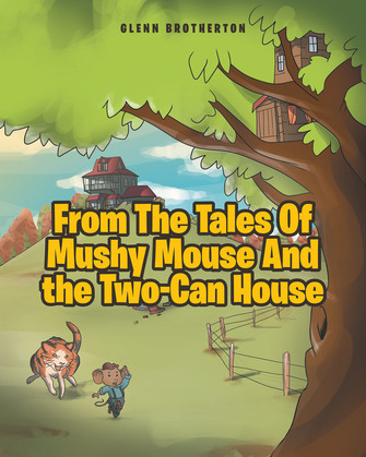 From The Tales Of Mushy Mouse And the Two-Can House