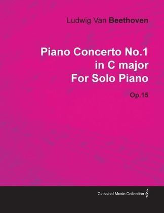 Piano Concerto No. 1 - In C Major - Op. 15 - For Solo Piano