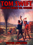 Tom Swift and his Great Oil Gusher