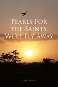 Pearls For the Saints, We'll Fly Away