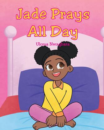 Jade Prays All Day