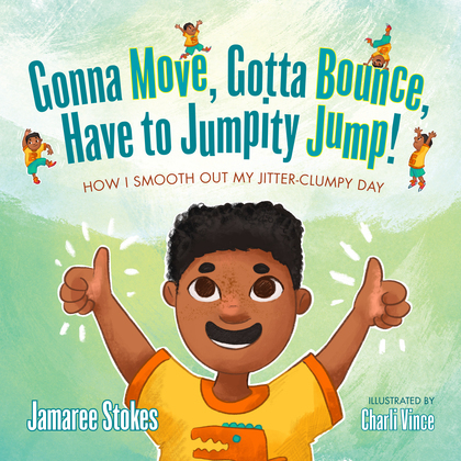 Gonna Move, Gotta Bounce, Have to Jumpity Jump!