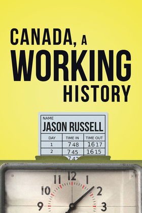 Canada, A Working History