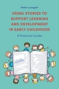 Using Stories to Support Learning and Development in Early Childhood