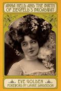 Anna Held and the Birth of Ziegfeld's Broadway