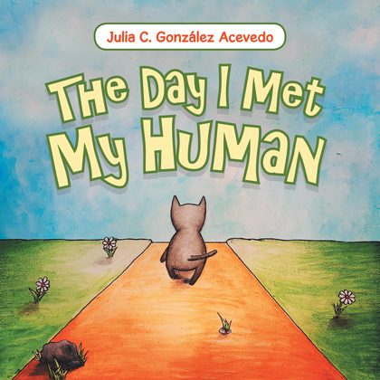 The Day I Met My Human