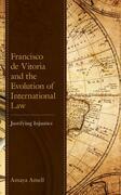 Francisco de Vitoria and the Evolution of International Law