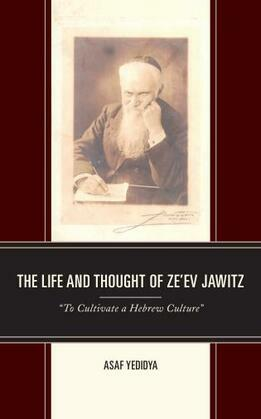 The Life and Thought of Ze'ev Jawitz
