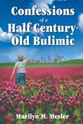 Confessions of a Half-Century-Old Bulimic