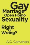 Gay Marriage-Open Homo Sexuality