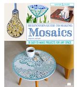Beginner's Guide to Making Mosaics