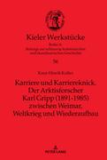 Karriere und Karriereknick. Der Arktisforscher Karl Gripp (1891-1985) zwischen Weimar, Weltkrieg und Wiederaufbau