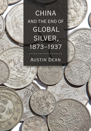 China and the End of Global Silver, 1873–1937