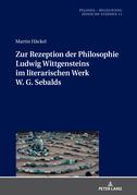 Zur Rezeption der Philosophie Ludwig Wittgensteins im literarischen Werk W. G. Sebalds