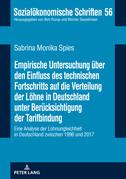 Empirische Untersuchung über den Einfluss des technischen Fortschritts auf die Verteilung der Löhne in Deutschland unter Berücksichtigung der Tarifbindung