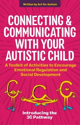 Connecting and Communicating with Your Autistic Child