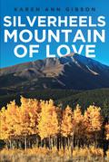 Silverheels Mountain of Love