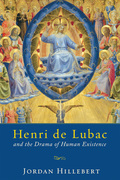 Henri de Lubac and the Drama of Human Existence