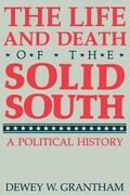 The Life and Death of the Solid South