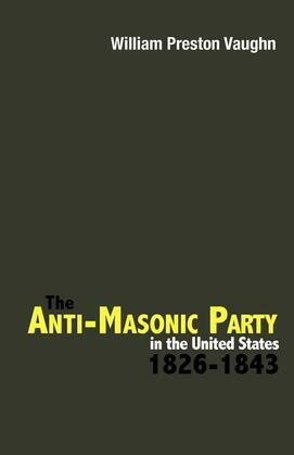 The Anti-Masonic Party in the United States