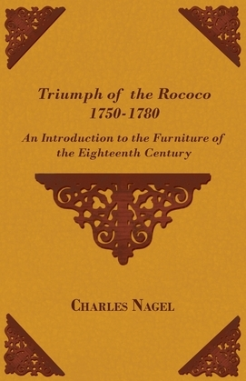 Triumph of the Rococo 1750-1780 - An Introduction to the Furniture of the Eighteenth Century