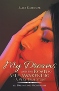 My Dreams and the Road to Self-Awakening - a Very True Story