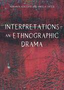 Interpretations  An Ethnographic Drama