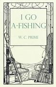 I Go A-Fishing