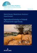 Agricultural Activity in Poland: A Fiscal and Legal Study