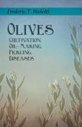 Olives - Cultivation, Oil-Making, Pickling, Diseases