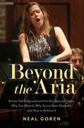 Beyond the Aria: Artistic Self-Empowerment for the Classical Singer