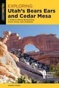 Exploring Utah's Bears Ears and Cedar Mesa