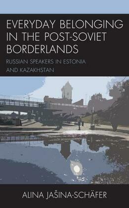 Everyday Belonging in the Post-Soviet Borderlands