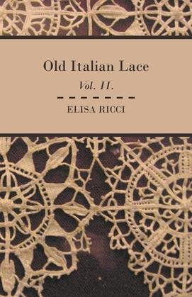 Old Italian Lace - Vol. II.