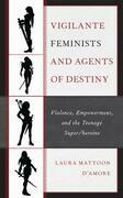 Vigilante Feminists and Agents of Destiny