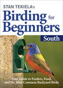 Stan Tekiela's Birding for Beginners: South