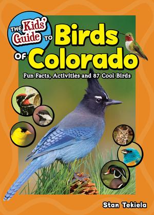 The Kids' Guide to Birds of Colorado