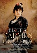 Bizet's Carmen Uncovered