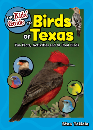 The Kids' Guide to Birds of Texas