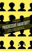 Progressive Anonymity