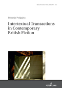 Intertextual Transactions in Contemporary British Fiction
