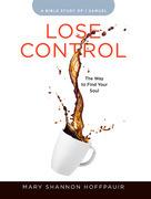 Lose Control - Women's Bible Study Participant Workbook