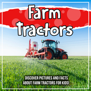 Farm Tractors: Discover Pictures and Facts About Farm Tractors For Kids!