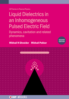 Liquid Dielectrics in an Inhomogeneous Pulsed Electric Field (Second Edition)