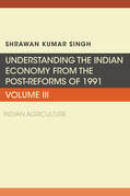 Understanding the Indian Economy from the Post-Reforms of 1991